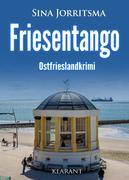 Friesentango. Ostfrieslandkrimi