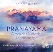Pranayama - Atem als Quelle der Lebensenergie