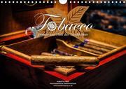 Tobacco - Genuss und Flair der Tabakkultur (Wandkalender 2021 DIN A4 quer)