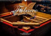 Tobacco - Genuss und Flair der Tabakkultur (Wandkalender 2021 DIN A3 quer)