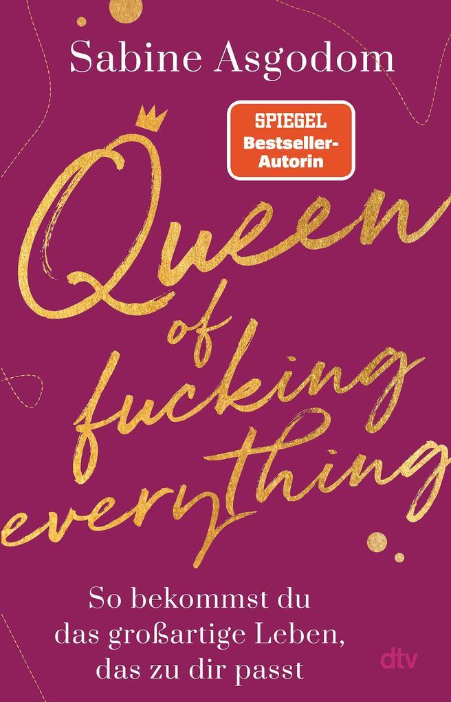 Queen of fucking everything - So bekommst du das großartige Leben, das zu dir passt als Buch (kartoniert)