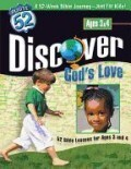 Discover God's Love: 52 Bible Lessons for Ages 3 and 4