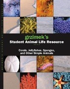 Grzimek's Student Animal Life Resource: Corals, Jellyfish, Sponges and Other Simple Animals