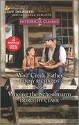 Wolf Creek Father & Wooing the Schoolmarm