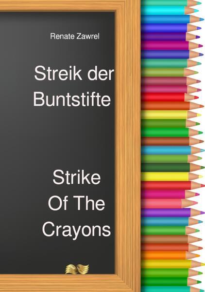 Streik der Buntstifte - Strike Of The Crayons als Buch (kartoniert)