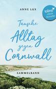 Tausche Alltag gegen Cornwall