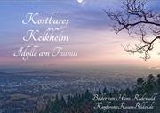 Kostbares Kelkheim - Idylle am Taunus (Wandkalender 2021 DIN A2 quer)