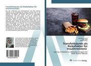 Transfettsäuren als Risikofaktor für Insulinresistenz