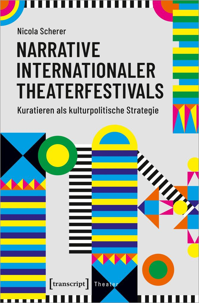 Narrative internationaler Theaterfestivals als Buch (kartoniert)