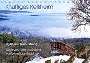 Knuffiges Kelkheim - Idylle am Taunushang (Tischkalender 2021 DIN A5 quer)