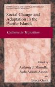Social Change and Psychosocial Adaptation in the Pacific Islands: Cultures in Transition