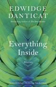 Everything Inside: Stories