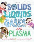 Solids, Liquids, Gases, and Plasma