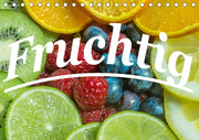 Fruchtig (Tischkalender 2021 DIN A5 quer)