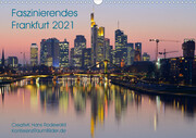Faszinierendes Frankfurt - Impressionen aus der Mainmetropole (Wandkalender 2021 DIN A3 quer)