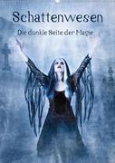Schattenwesen - Die dunkle Seite der Magie (Wandkalender 2021 DIN A2 hoch)