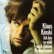 Klaus Kinski: Ich bin so wild nach deinem Erdbeermund