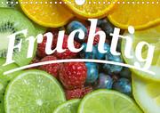 Fruchtig (Wandkalender 2021 DIN A4 quer)