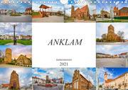 Anklam Impressionen (Wandkalender 2021 DIN A4 quer)