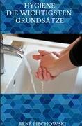 Hygiene: Die wichtigsten Grundsätze
