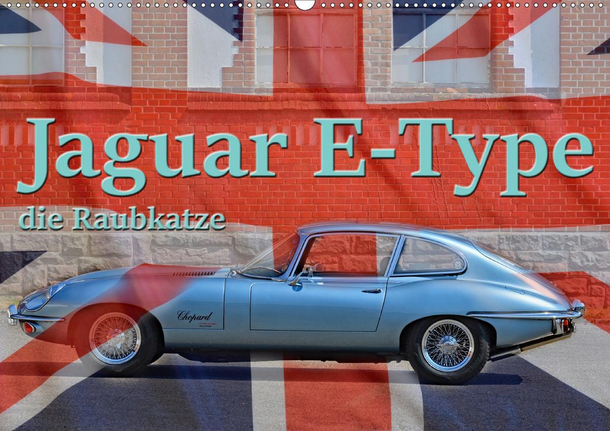 jaguar e-type - die raubkatze (wandkalender 2021 din a2
