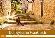 Dorfidyllen in Frankreich (Tischkalender 2021 DIN A5 quer)