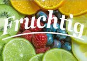 Fruchtig (Wandkalender 2021 DIN A2 quer)