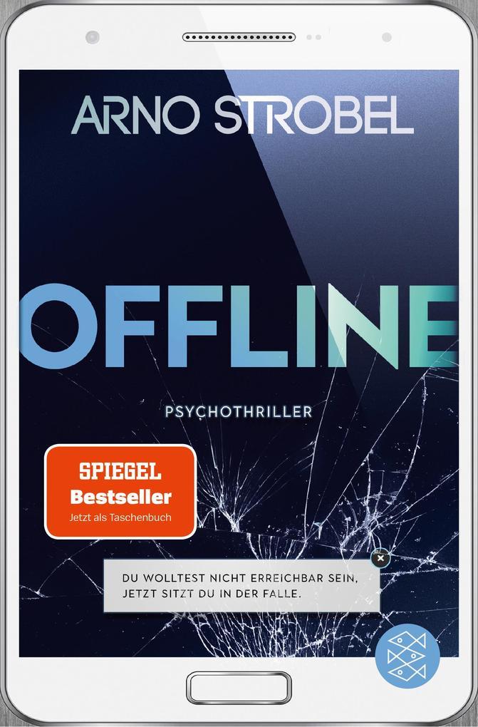 Offline - Du wolltest nicht erreichbar sein. Jetzt sitzt du in der Falle. als Taschenbuch