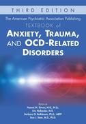 The American Psychiatric Association Publishing Textbook of Anxiety, Trauma, and OCD-Related Disorders