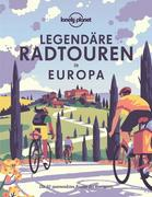 Lonely Planet Legendäre Radtouren in Europa