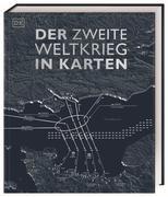 Der Zweite Weltkrieg in Karten