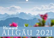 Heimweh Allgäu 2021 (Wandkalender 2021 DIN A3 quer)
