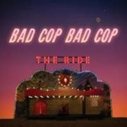 Bad Cop/Bad Cop;The Ride