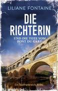 [Liliane Fontaine: Die Richterin und die Tote vom Pont du Gard]