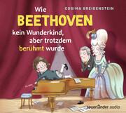 Abenteuer Klassik - Wie Beethoven kein Wunderkind, aber doch berühmt wurde