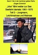"""""""Icke"""" fährt weiter zur See - Seefahrt damals: 1961 - 1970 Teil 2 - Jungmann, Leichtmatrose und Matr"""
