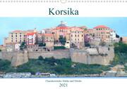Korsika - Charakterstarke Städte und Dörfer (Wandkalender 2021 DIN A3 quer)