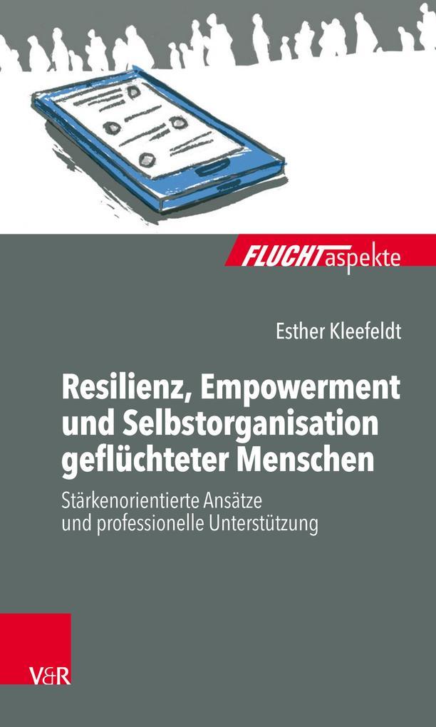 Resilienz, Empowerment und Selbstorganisation geflüchteter Menschen als eBook epub