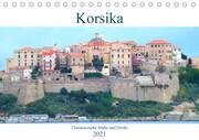 Korsika - Charakterstarke Städte und Dörfer (Tischkalender 2021 DIN A5 quer)
