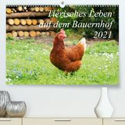 Tierisches Leben auf dem Bauernhof 2021 (Premium, hochwertiger DIN A2 Wandkalender 2021, Kunstdruck in Hochglanz)