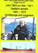 """""""Icke"""" fährt zur See - Teil 1 - Seefahrt damals um 1961 - Schiffsjunge und Jungmann"""