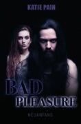 BAD PLEASURE