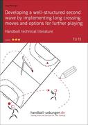 Developing a well-structured second wave by implementing long crossing moves and options for further playing (TU 13)