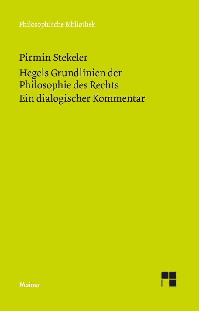 Hegels Grundlinien der Philosophie des Rechts. Ein dialogischer Kommentar als Buch (gebunden)