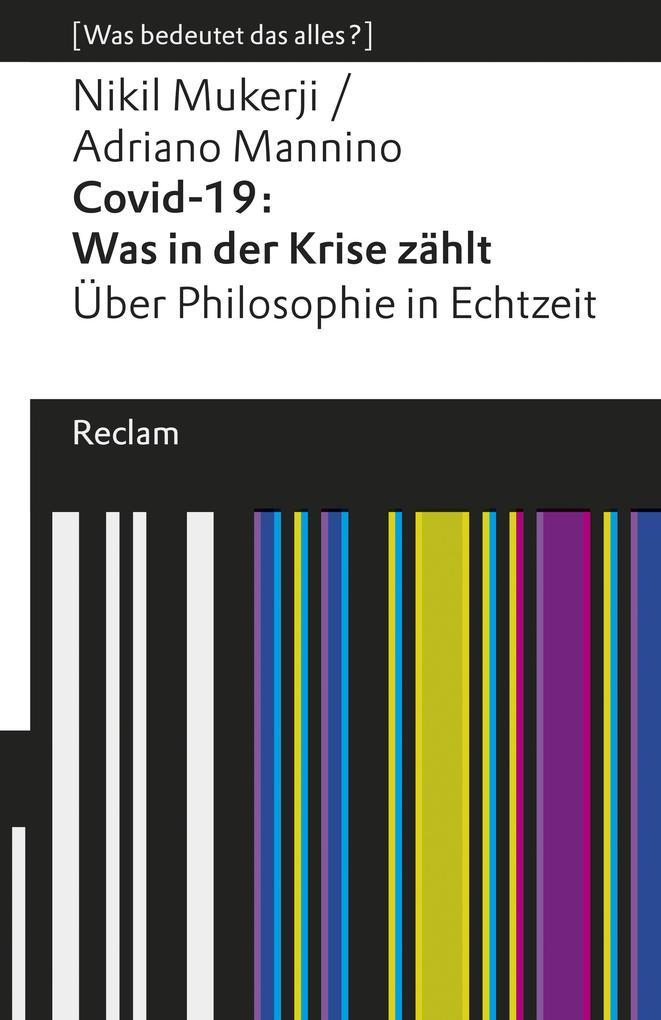Covid-19: Was in der Krise zählt. Über Philosophie in Echtzeit als eBook epub