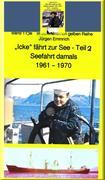 """""""Icke"""" fährt weiter auf See - Jungmann, Leichtmatrose, Matrose in den 1960er Jahren"""