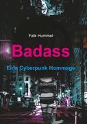 Badass: Eine Cyberpunk Hommage