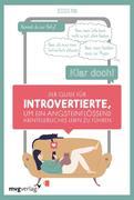 Der Guide für Introvertierte, um ein angsteinflößend abenteuerliches Leben zu führen