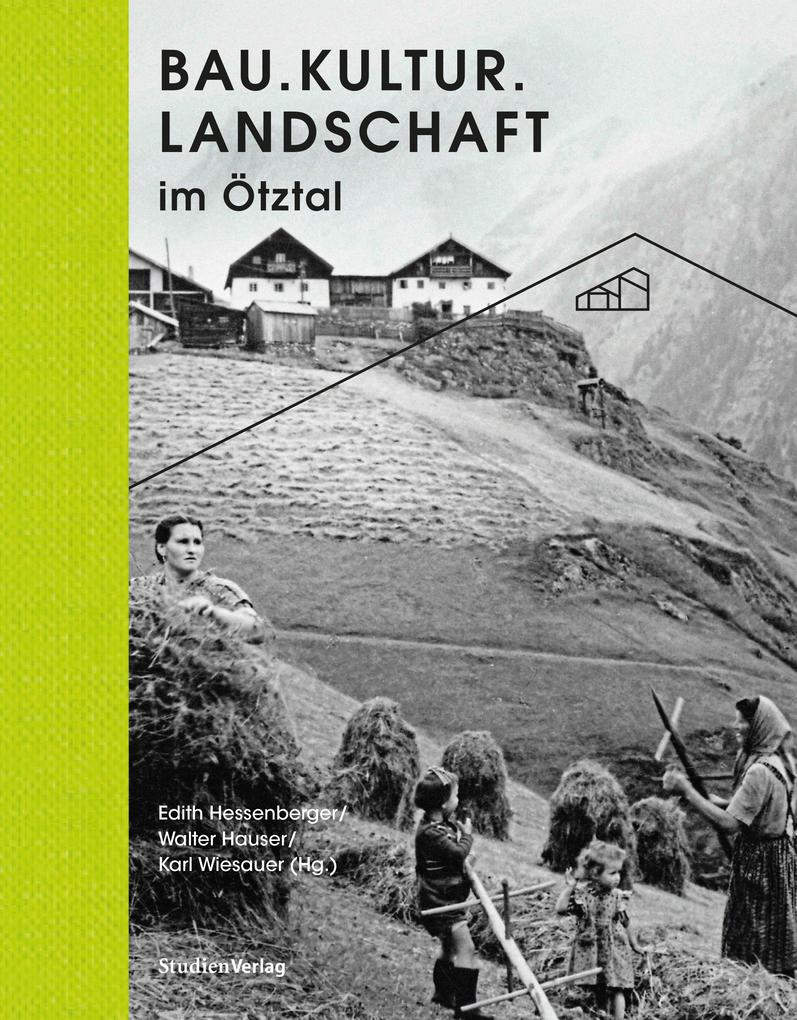 Bau.Kultur.Landschaft im Ötztal als Buch (gebunden)