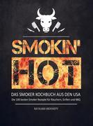 Smokin' hot! Das Smoker Kochbuch aus den USA